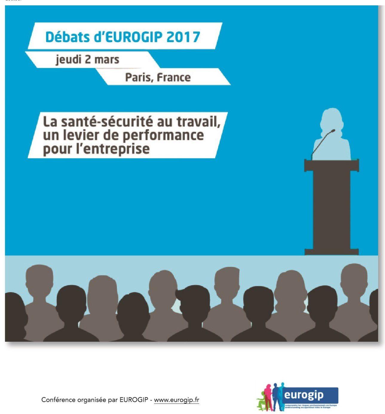 """""""Santé et sécurité au travail : levier de performance pour l'entreprise"""" - débats 2017 d'Eurogip"""