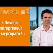 Episode #5 : Entrepreneur.e mais pourquoi ?